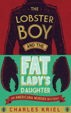 The Lobster Boy And The Fat Lady's Daughter by Charles Kriel