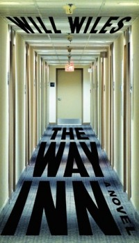 The Way Inn by Will Wiles, Plus Interview With The Author