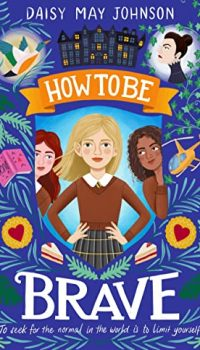How To Be Brave by Daisy May Johnson